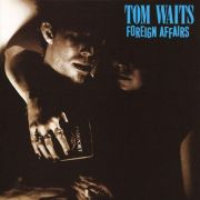 Tom-Waits-Foreign-Affairs-1990-FLAC